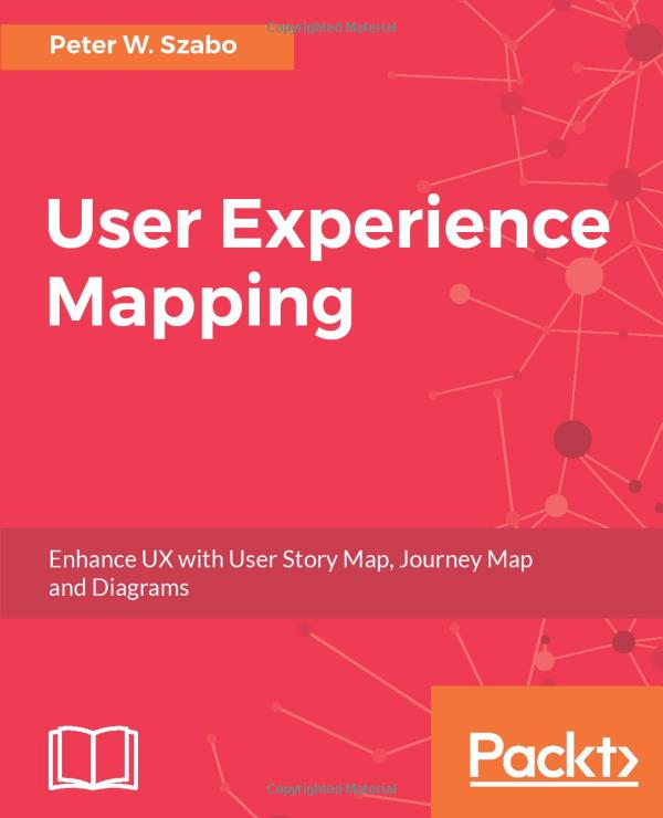 User Experience Mapping: Enhance UX with User Story Map, Journey Map and Diagrams