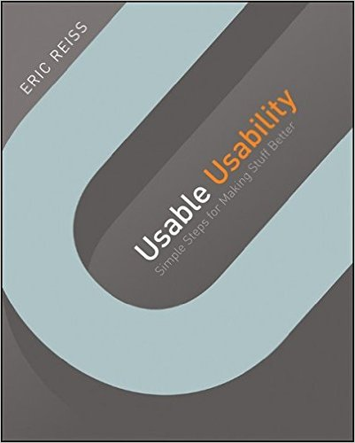 Usable Usability: Simple Steps for Making Things Better